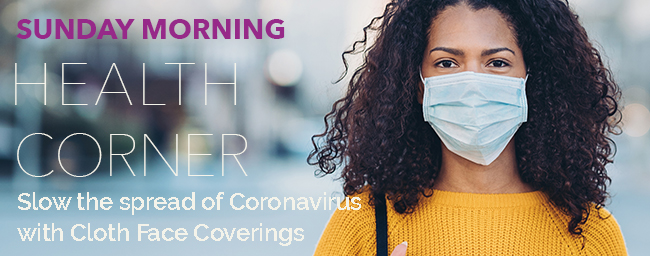 Slow the Spread of Coronavirus with Cloth Face Coverings