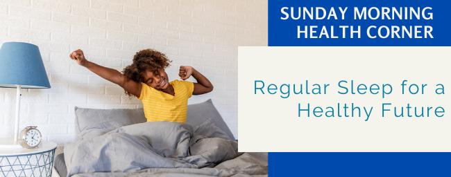 Regular Sleep for a Healthy Future